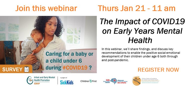 Join us for a webinar Thursday January 21 - 11 am. The impact of COVID19 on early years mental health. hear about key findings and recommendations on necessary practical and mental health supports for children under age 6, both through and post-pandemic.